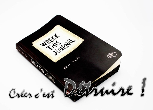 wreck this journal - les lubies de louise